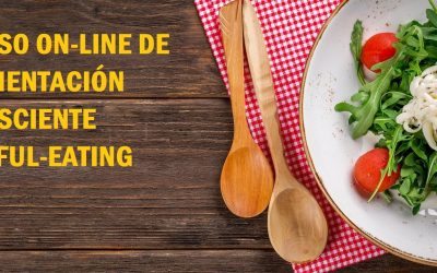 Curso Terapéutico, On-line, de Mindful -Eating o Alimentación Consciente